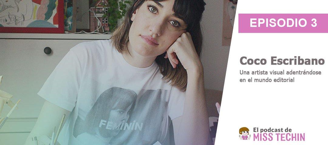Entrevista a Coco Escribano, una artista visual adentrándose en el mundo editorial (incluye podcast)