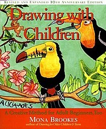 Drawing with Children; A Creative Method for Adult Beginners, Too Drawing with Children; A Creative Method for Adult Beginners, Too