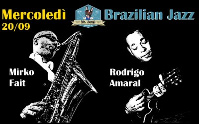 Mercoledì 20 Settembre Il Jazz Brasiliano Che strega gli Animi – Mister Jangi
