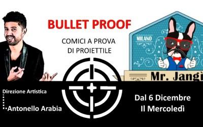 Bullet Proof – Da Mercoledì 6 Dicembre – la serata comica