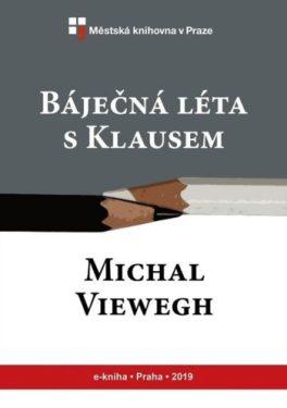 Michal Viewegh - Báječní léta s Klausem