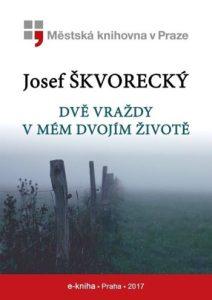 Josef Škvorecký - Dvě vraždy v mém životě