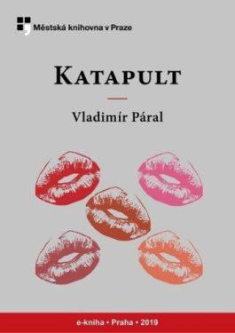 Vladimír Páral - Katapult