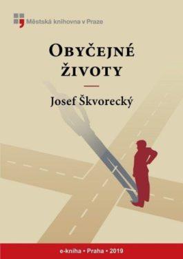 Josef Škvorecký - Obyčejné životy