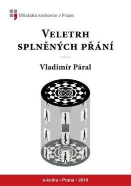 Vladimír Páral - Veletrh splněných přání
