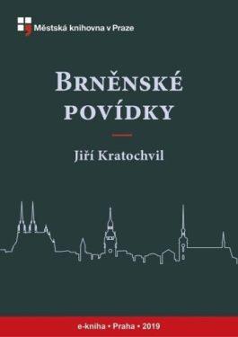Jiří Kratochvil: Brněnské povídky