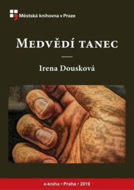 Irena Dousková: Medvědí tanec