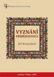 Jiří Kratochvil: Vyznání příběhovosti