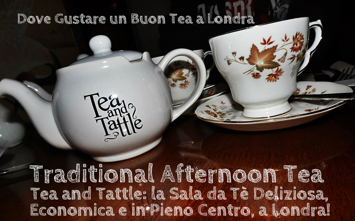 Tea & Tattle: Dove Prendere un Buon Afternoon Tea, Economico, in Centro, a Londra