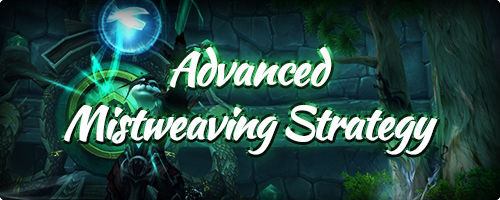 Advanced Mistweaving Strategy