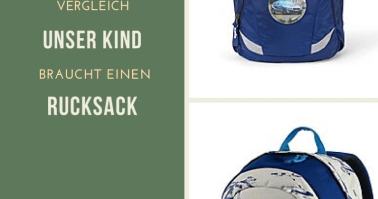 Unser Kind braucht einen Rucksack – Vergleich