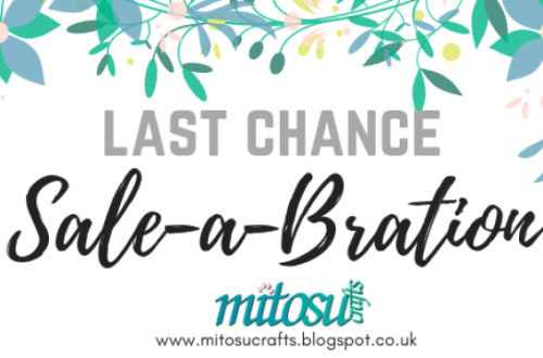Last Chance for FREE Sale-A-Bration Products from Mitosu Crafts