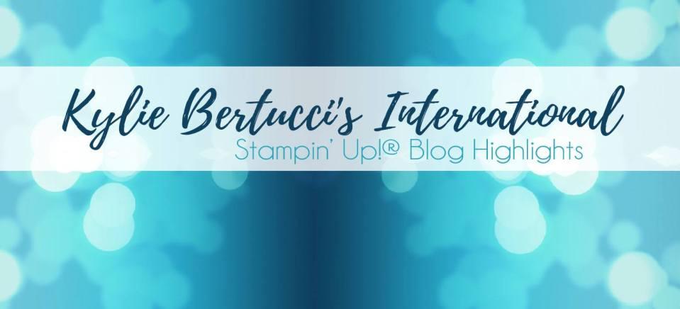 Kylie Bertucci's International Stampin' Up! Blog Highlights from Mitosu Crafts