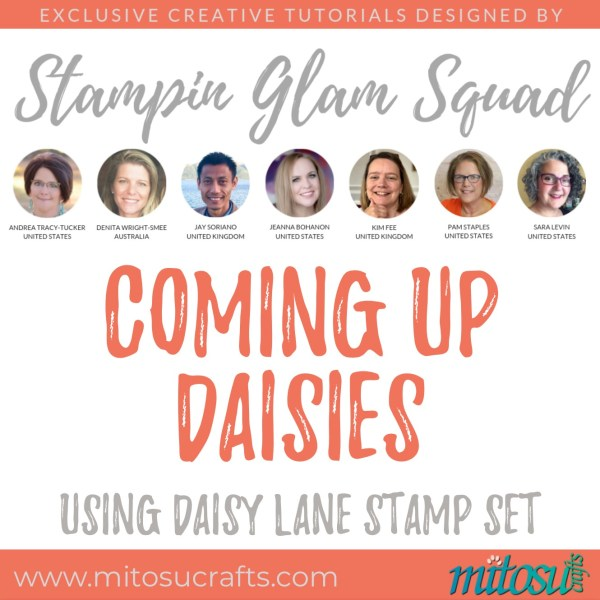 Stampin Glam Squad - Coming Up Daisies - Stamping Tutorial from Mitosu Crafts