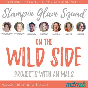 Stampin Glam Squad - On The Wild Side - Stamping Tutorial Bundle from Mitosu Crafts