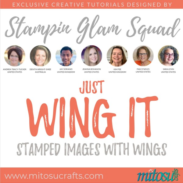 Stampin Glam Squad - Just Wing It - Stamping Tutorial from Mitosu Crafts