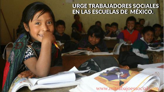 TRABAJADORES SOCIALES EN LAS ESCUELAS DE MÉXICO Y TODO EL MUNDO.