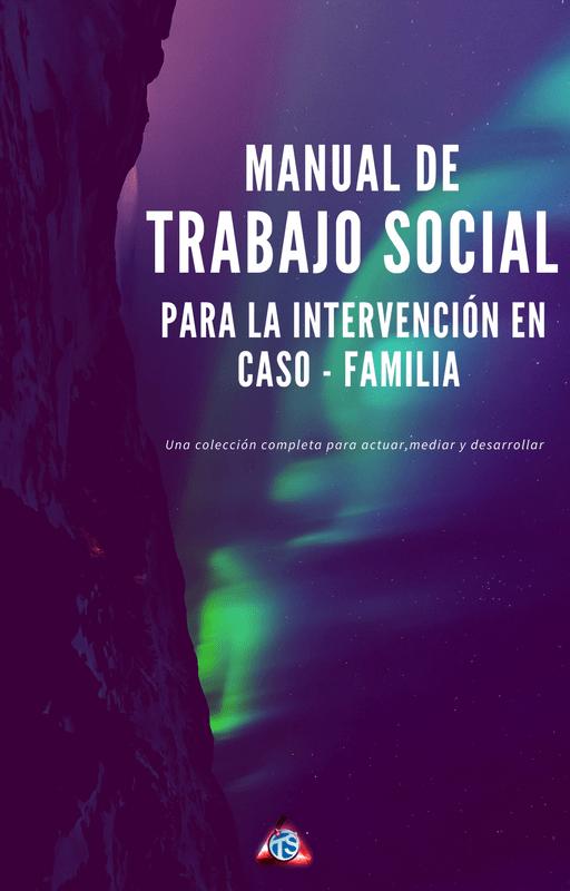 MANUAL DE TRABAJO SOCIAL PARA LA INTERVENCIÓN ENCASO - FAMILIA