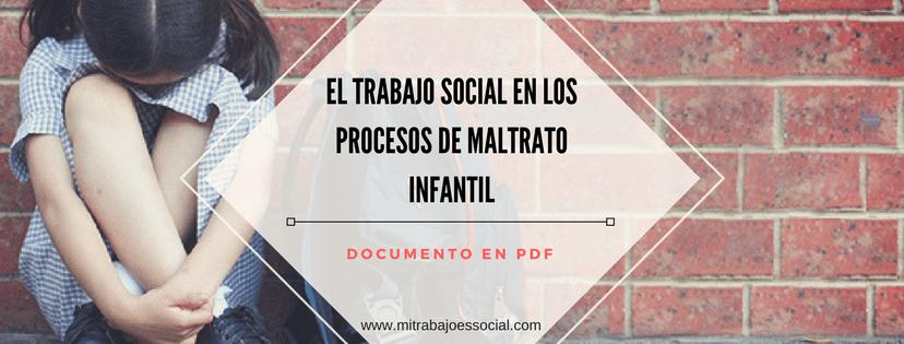 EL TRABAJO SOCIAL EN LOSPROCESOS DE MALTRATOINFANTIL (1)