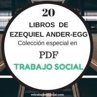 20 Libros de Ezequiel Ander-Egg  para Trabajadores Sociales