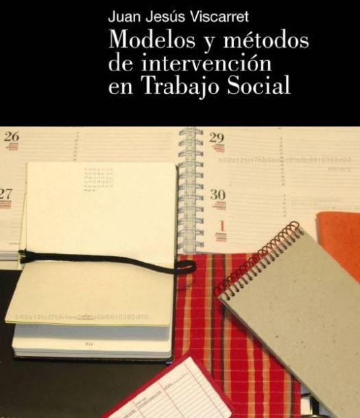 Modelos y metodos de intervencion de trabajo social. Viscarret, Juan Jesus