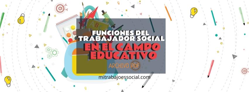 Funciones del Trabajador Social en el Campo Educativo