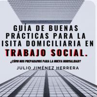 LA VISITA DOMICILIARIA EN TRABAJO SOCIAL ANTE ESCENARIOS DE INCERTIDUMBRE: