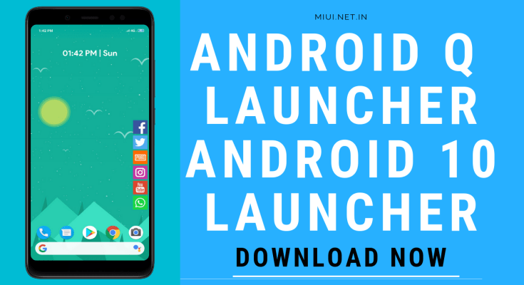 ANDROID Q LAUNCHER ANDROID 10 LAUNCHER