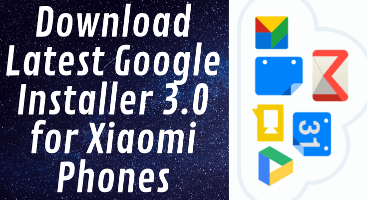 Download Latest Google Installer 3.0 for Xiaomi Phones
