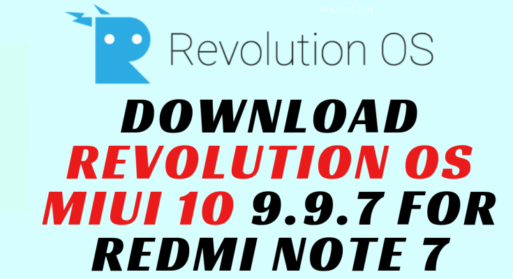 downloAd revolution os miui 10 9.9.7 for redmi note 7