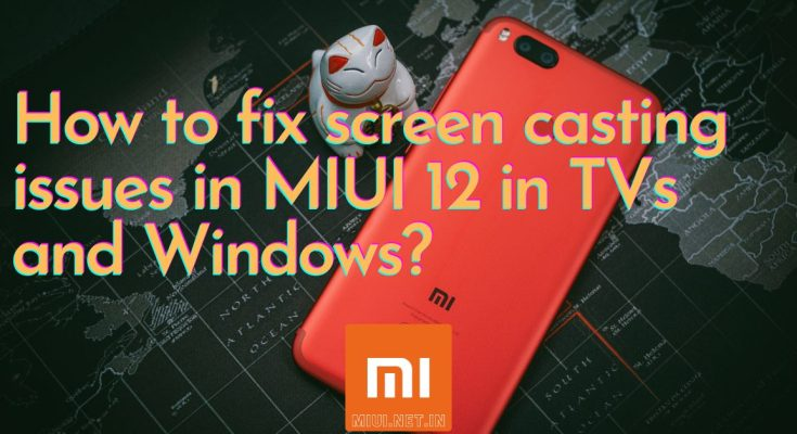 Screen casting issues in MIUI