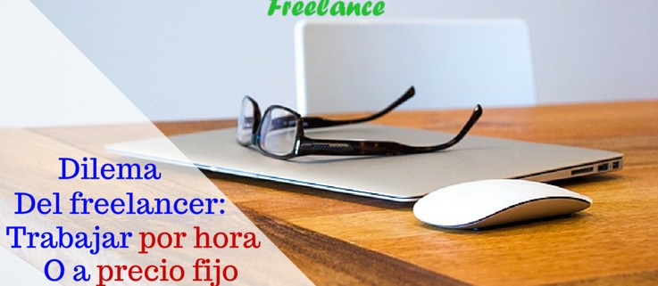 dilema-freelancer-trabajar-por-horas-precio-fijo-mi-vida-freelance