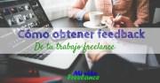 Cómo obtener feedback de tu trabajo freelance