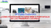 SEO para freelancers: Cómo lograr que tu sitio web o portafolio aparezca en los primeros lugares