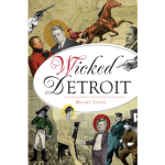 Straight From The Author 18: Wicked Detroit