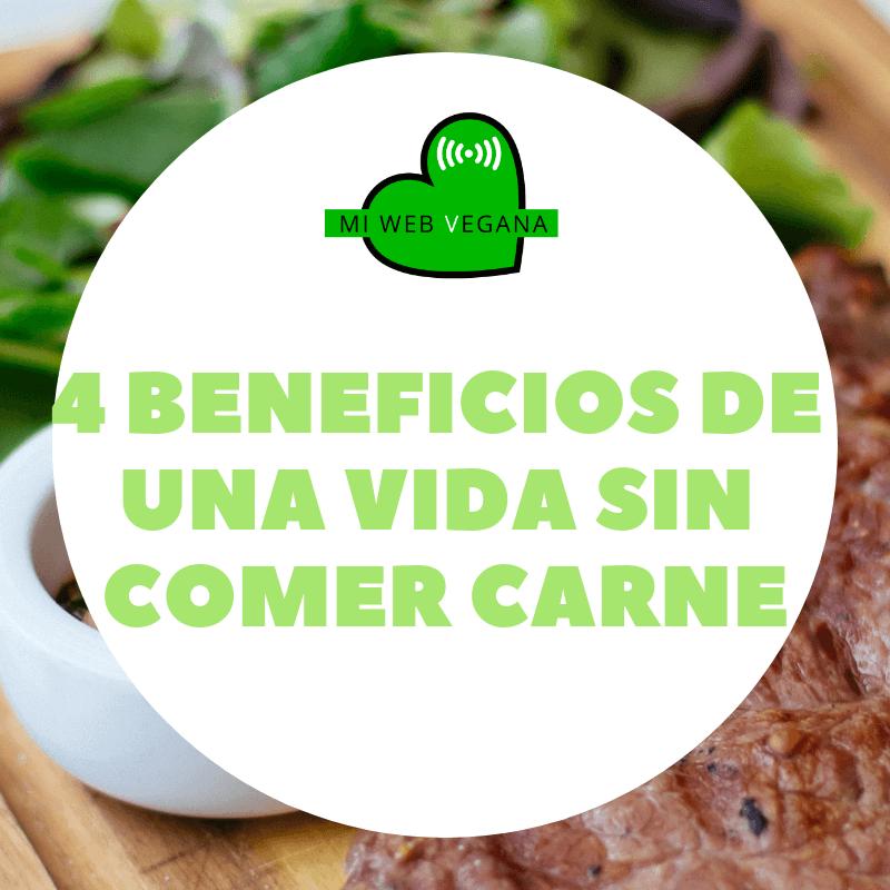 4 beneficios de una vida sin comer carne