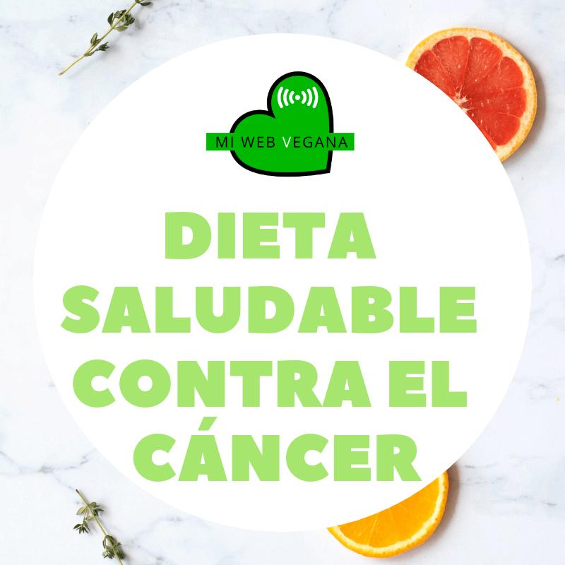 Dieta saludable contra el cáncer