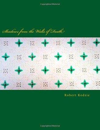 Shadows from the Walls of Death Robert Kedzie