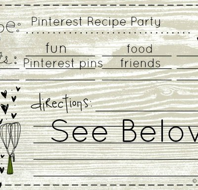 How to Throw a Pinterest Recipe Party