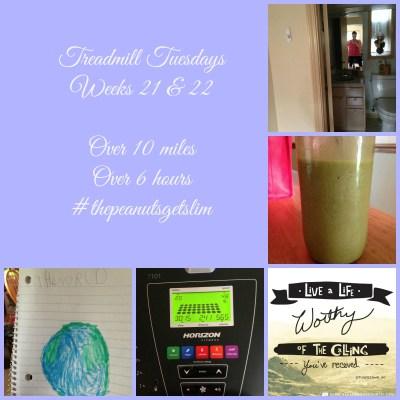 Catch-Up! {Treadmill Tuesdays – Weeks 21 & 22}