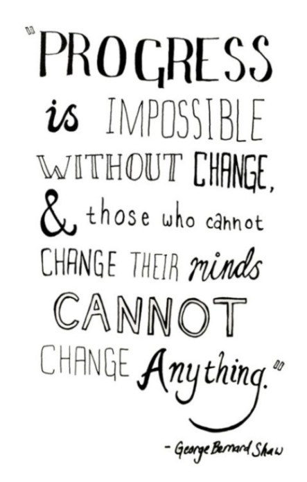 progress-is-impossible-without-change-and-those-who-cannot-change-their-mind-cannot-change-anything-george-bernard-shaw