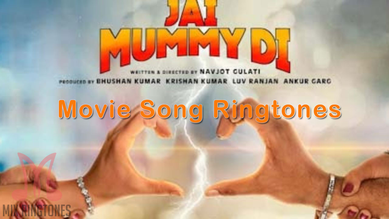 Jai Mummy Di 2020 Movie All Mp3 Song Ringtones Free Download for Mobile Phones