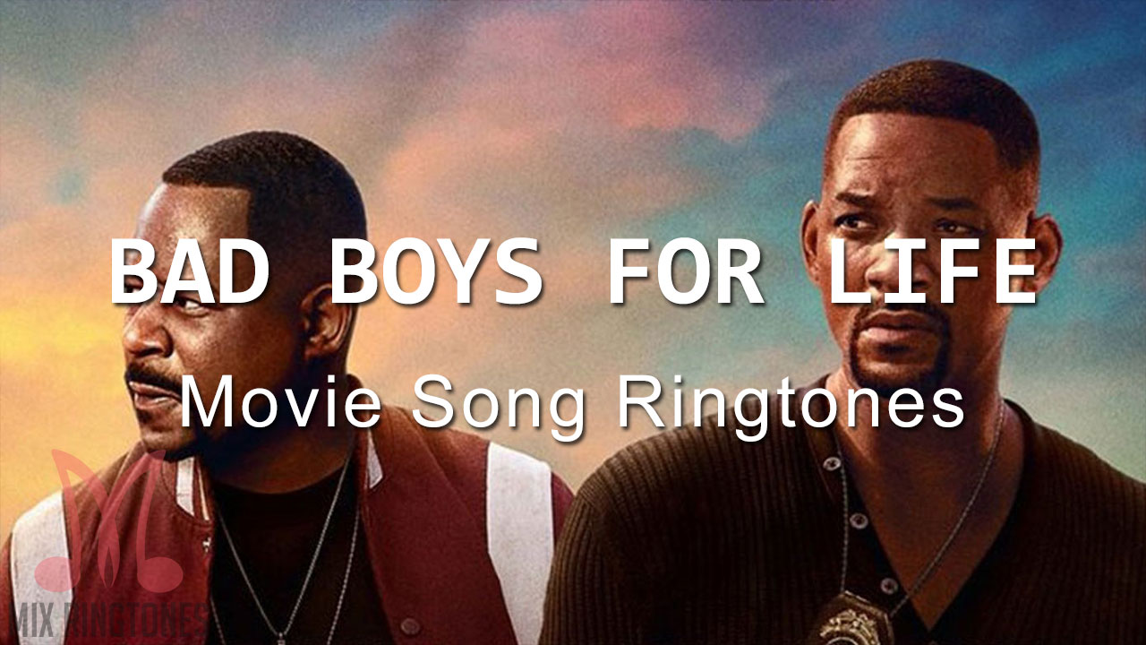 Bad Boys For Life Movie Ringtones Mp3 Ringtones Free Download For Mobile Mixringtones