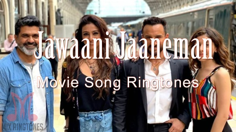 Jawaani Jaaneman 2020 Movie All Mp3 Song Ringtones Free Download for Mobile Phones