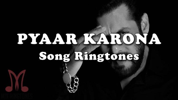 Pyaar Karona Mp3 Song Ringtone By Salman Khan Free Download for Mobile Phones