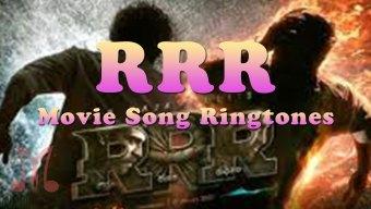 RRR (Roudram Ranam Rudhiram) Movie All Mp3 Song Ringtones Free Download for Mobile Phones
