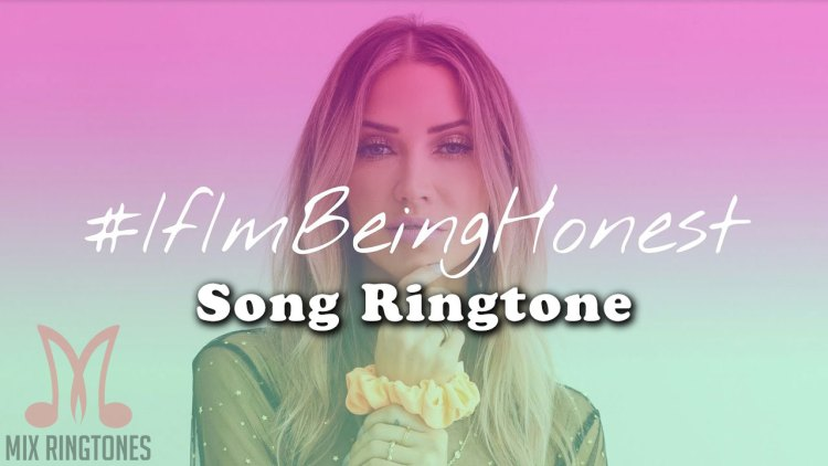 If I'm Being Honest Mp3 Song Ringtone By Kaitlyn Bristowe Free Download for Mobile Phones
