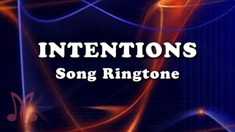 Intentions Mp3 Song Ringtone By Justin Bieber Free Download for Mobile Phones