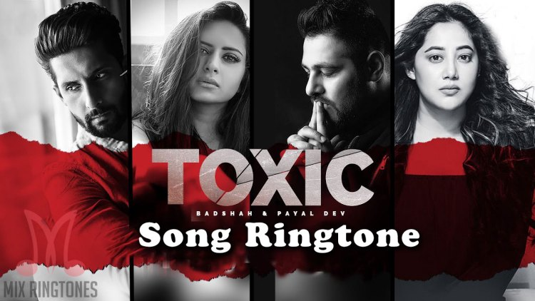 Toxic Mp3 Song Ringtone By Badshah and Payal Dev Free Download for Mobile Phones