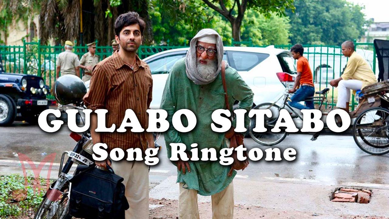 Gulabo Sitabo Movie Ringtones